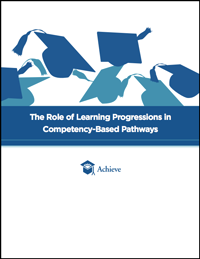 The Role of Learning Progressions in Competency-Based Pathways